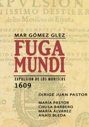 Fuga Mundi. Expulsión de los Moriscos 1609